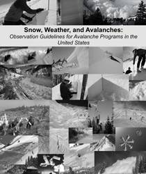 Snow, Weather, and Avalanches: Observational Guidelines for Avalanche Programs in the United States